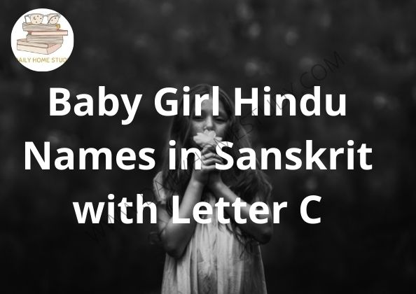 Baby Girl Hindu Names in Sanskrit with Letter C | DailyHomeStudy