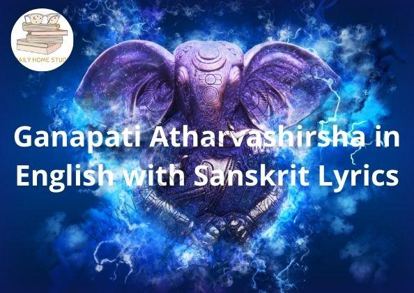 Ganapati Atharvashirsha in English with Sanskrit Lyrics | DailyHomeStudy