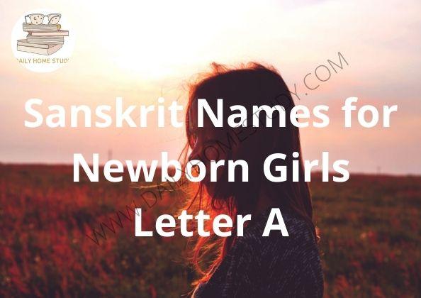 Sanskrit Names for Newborn Girls Letter A |DailyHomeStudy
