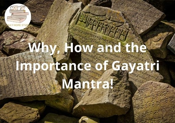 Why, How and the Importance of Gayatri Mantra! | DailyHomeStudy